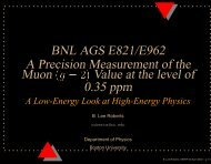 BNL AGS E821/E962 A Precision Measurement of the ... - G-2 group