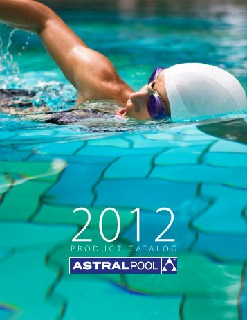 AstralPool 2012 Product Catalog - Updated 23 ... - Astral Pool USA