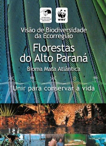 Visão de Biodiversidade da Ecorregião Florestas do Alto Paraná