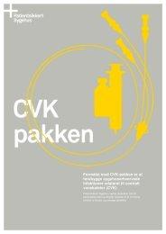 Formålet med CVK-pakken er at forebygge ... - Sikker Patient