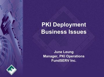 PKI Deployment - Business Issues, June Leung ... - Oasis-pki.org