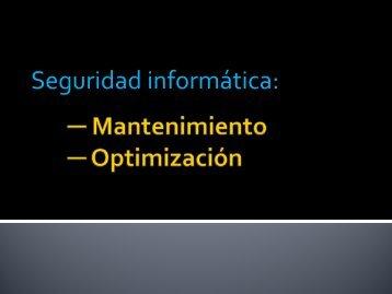 S id d i f áti Seguridad informática: - 3con14