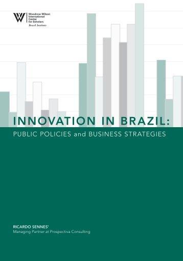 INNOVATION IN BRAZIL: - Woodrow Wilson International Center for ...