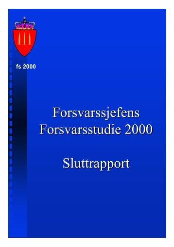 Forsvarssjefens Forsvarsstudie 2000 Sluttrapport Forsvarssjefens ...