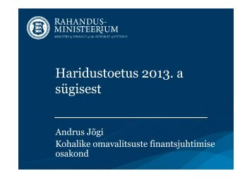 (Microsoft PowerPoint - HARIDUS - A.J\365gi - Haridustoetus 2013.s ...