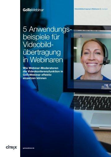 5 Anwendungsbeispiele für Videobildübertragung in ... - Citrix Online