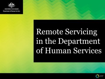 Remote Servicing in the Department of Human Services - Comcare
