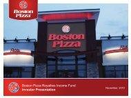 Investor Presentation Boston Pizza Royalties Income Fund