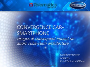 Car to Smartphone Convergence: usages & subsequent ... - Arkamys
