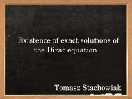 Existence of exact solutions of the Dirac equation Tomasz Stachowiak