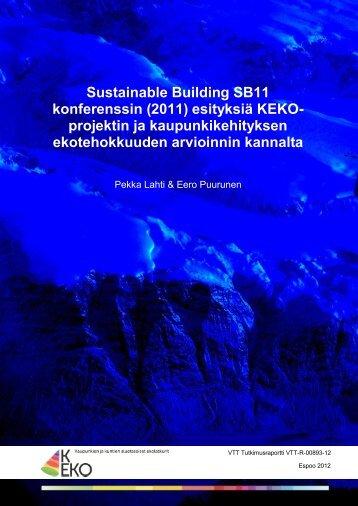 Sustainable Building SB11 konferenssin (2011) esityksiä KEKO - VTT