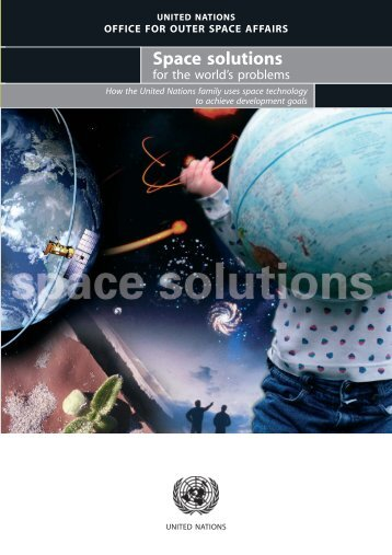 Space solutions - United Nations Coordination of Outer Space ...