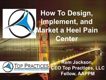 How To Design, Implement, and Market a Heel Pain Center