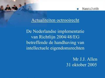 Implementatie van Richtlijn 2004/48 EG betreffende ... - NautaDutilh
