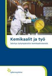 Kemikaalit ja työ: selvitys työympäristön ... - Työterveyslaitos