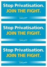 Stop Privatisation. Join the fight. Stop Privatisation. Join the fight ...