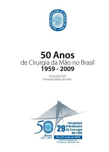50 Anos de Cirurgia da Mão no Brasil - Osvandré Lech Ortopedia