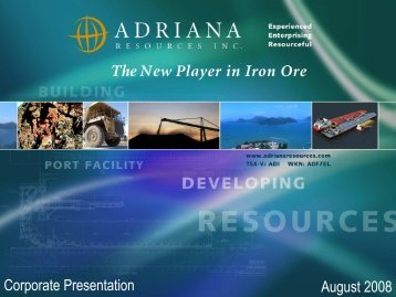 Corporate Presentation August 2008 - Adriana Resources Inc.