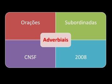 Orações Subordinadas CNSF 2008 Adverbiais