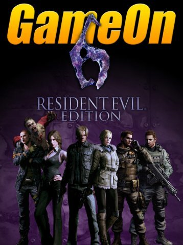 1 • GameOn Magazine Resident Evil Edition • March 2013 - GameGrin
