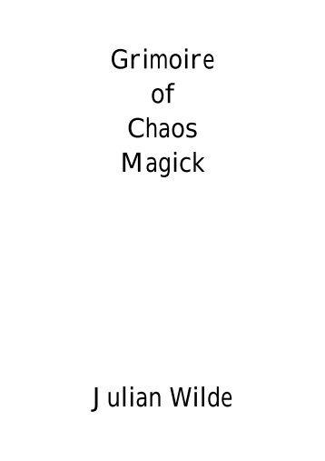 Grimoire of Chaos Magick Julian Wilde - preterhuman.net