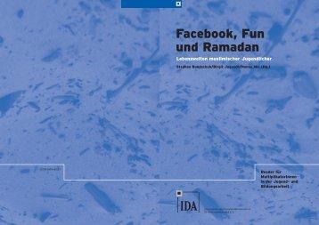 Facebook, Fun und Ramadan. Lebenswelten muslimischer - IDA