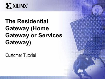 The Residential Gateway (Home Gateway or Services ... - Xilinx