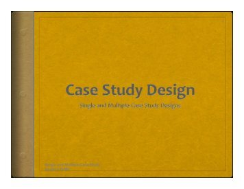 Single and Multiple-Case Study Designs IS493 1 - seerc