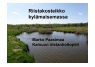 Riistakosteikko kylämaisemassa - Maaseutupolitiikka