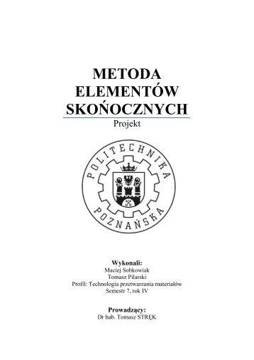 METODA ELEMENTÓW SKOŃOCZNYCH - tomasz strek home page