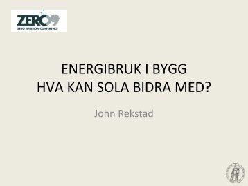 ENERGIBRUK I BYGG HVA KAN SOLA BIDRA MED? - Zero