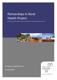 Partnerships in Rural Health Project Report 2006 - WA Country ...