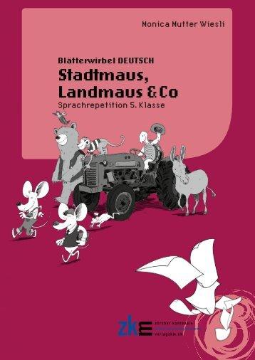 Stadtmaus, Landmaus & Co.