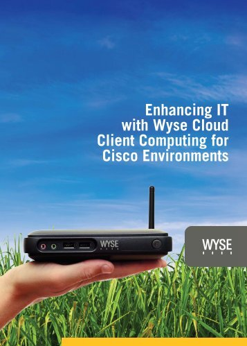 Enhancing IT with Wyse Cloud Client Computing ... - Wyse Technology