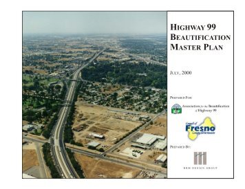Highway 99 Beautification Master Plan - Council of Fresno County ...