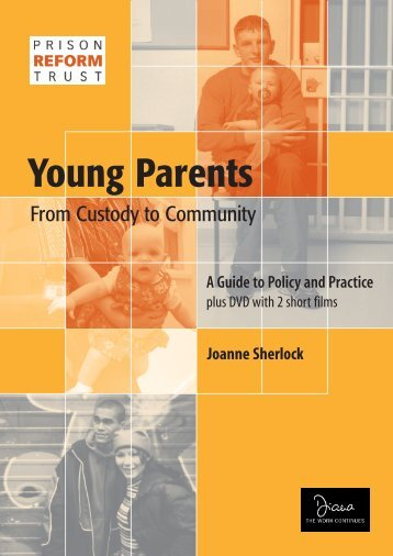 Young Parents: From Custody to Community - Prison Reform Trust