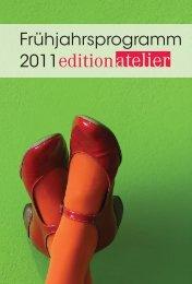 Frühjahrsprogramm 2011 - Edition Atelier