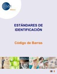 ESTÁNDARES DE IDENTIFICACIÓN Código de Barras - GS1 México
