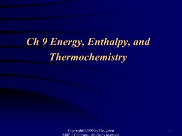 Ch 9 Energy, Enthalpy, and Thermochemistry