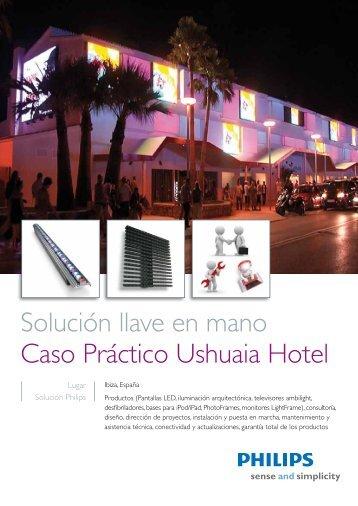 Solución llave en mano Caso Práctico Ushuaia Hotel - Philips Lighting