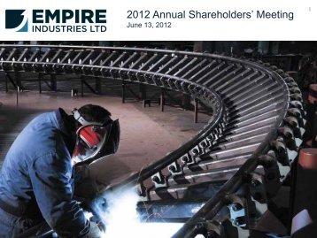 2012 Shareholders Meeting Presentation - Empire Industries