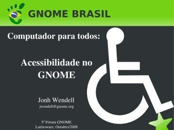 Acessibilidade no GNOME - GNOME Brasil