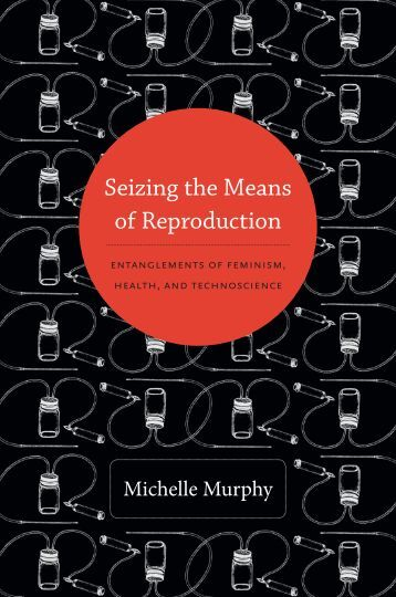 Seizing the Means of Reproduction - Duke University Press
