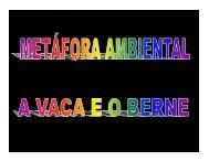 Metáfora Ambiental - a Vaca e o Berne - Outorga.com.br