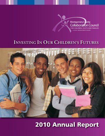 2010 Annual Report - Montgomery County Collaboration Council for ...
