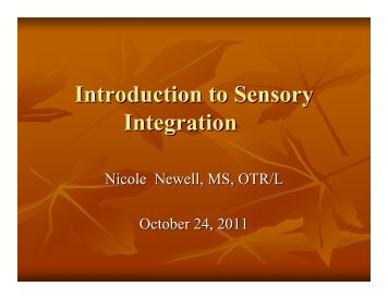 Introduction to Sensory Integration Presented by Nicole ... - Holmdel