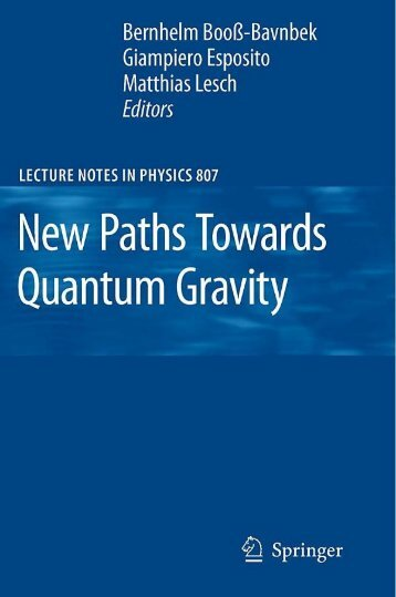 New Paths Towards Quantum Gravity (Lecture Notes in Physics, 807)