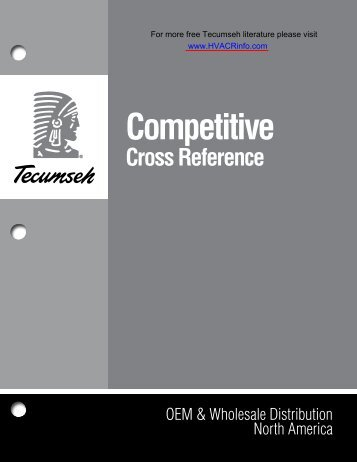 Tecumseh Competitive Cross Reference - HVAC and Refrigeration ...