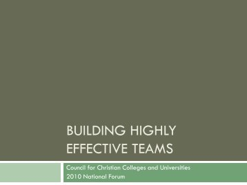 Building highly effective teams - Council for Christian Colleges ...