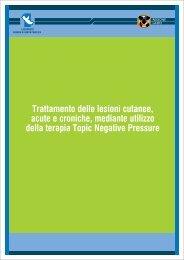 Trattamento delle lesioni cutanee, acute e croniche, mediante